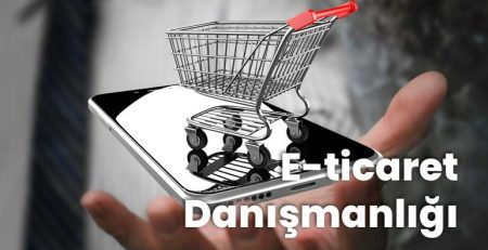e-Ticaret Danışmanlığı Nedir